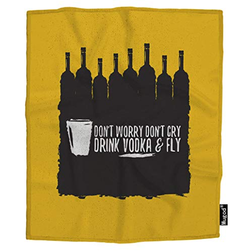 (Mugod Funny Quotes Blanket Don't Worry Don't Cry Drink Vodka and Fly Black Yellow Fuzzy Soft Fluffy Warm Flannel Throw Blankets for Adults Women Men Girls Boys Bedroom 60W x)