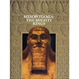 Mesopotamia: The Mighty Kings (Lost Civilizations)