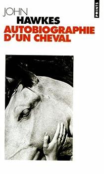 Autobiographie d'un cheval par Hawkes
