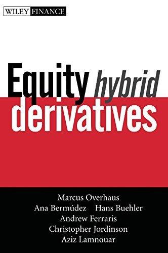 Equity Hybrid Derivatives by Overhaus, Marcus, Bermudez, Ana, Buehler, Hans, Ferraris, Andrew, Jordinson, Christopher, Lamnouar, Aziz (February 2, 2007) Hardcover