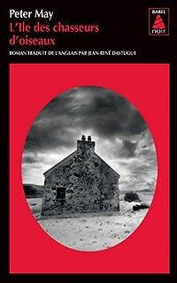 [Trilogie écossaise, 1] : L'île des chasseurs d'oiseaux, May, Peter (1951-.... ; romancier)