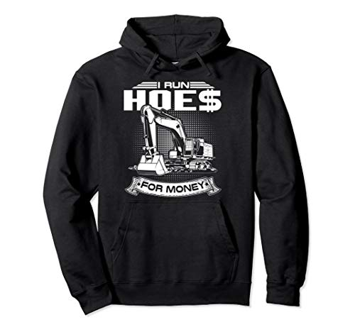 I Run Hoes For Money T-Shirts, Construction Workers - Sweater Operator