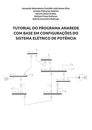 TUTORIAL DO PROGRAMA ANAREDE COM BASE EM CONFIGURAÇÕES DO SISTEMA ELÉTRICO DE POTÊNCIA (Portuguese Edition)