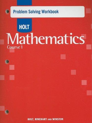 Holt Mathematics Course 1: Problem Solving Workbook