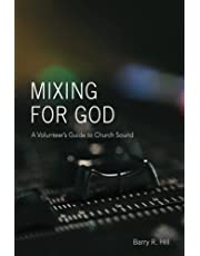 Mixing for God: A volunteer's guide to church sound