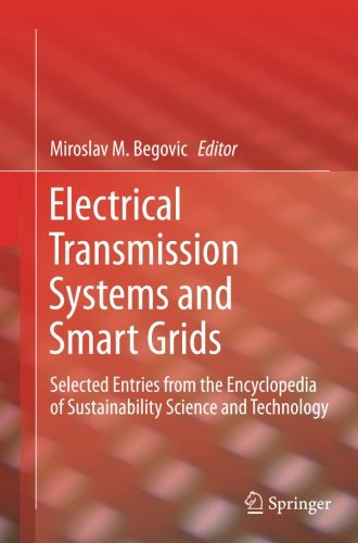 Electrical Transmission Systems and Smart Grids: Selected Entries from the Encyclopedia of Sustainability Science and Te