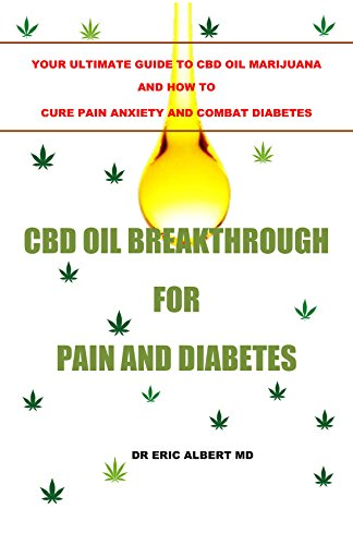CBD OIL BREAKTHROUGH FOR PAIN AND DIABETES