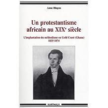 Un Protestantisme Africain Au Xixe Siecle: Implantation Methodism