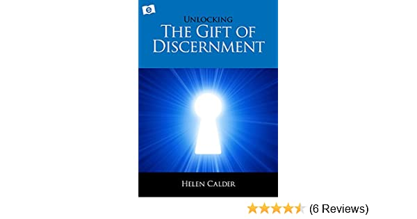 Unlocking The Gift Of Discernment Kindle Edition By Helen Calder Religion Spirituality Ebooks Com