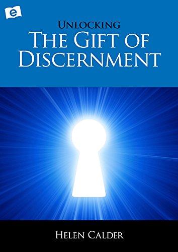 Unlocking The Gift Of Discernment By Calder Helen