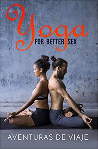 Amazon.com: Yoga For Better Sex: Yoga Poses and Routines for ...