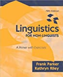 img - for Linguistics for Non-Linguists (text only) 5th (Fifth) edition by F. Parker,K. Riley book / textbook / text book