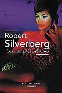 Les monades urbaines, Silverberg, Robert
