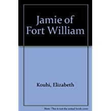 Jamie of Fort William: A novel for young adults