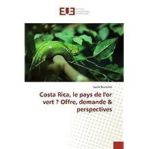 COSTA RICA LE PAYS DE L OR VERT OFFRE DEM