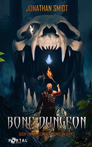 Book Core Game - Bone Dungeon (Elemental Dungeon #1) - A Dungeon Core LitRPG