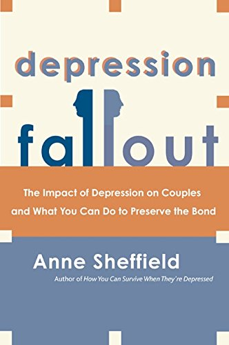 Download Depression Fallout: The Impact of Depression on Couples and What You Can Do to Preserve the Bond pdf