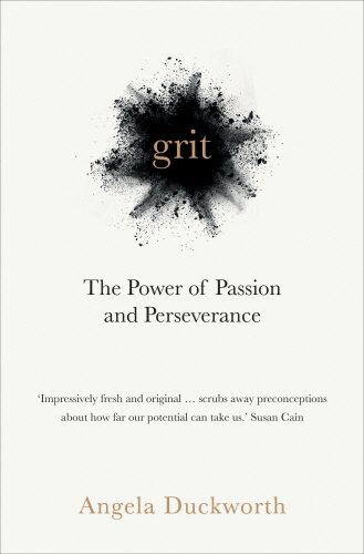 Grit: Passion, Perseverance and the Science of Success