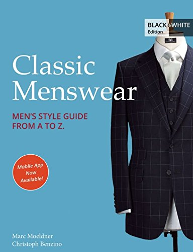 Classic Menswear: Men's Style Guide From A to ()