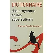 Dictionnaire des croyances et des superstitions