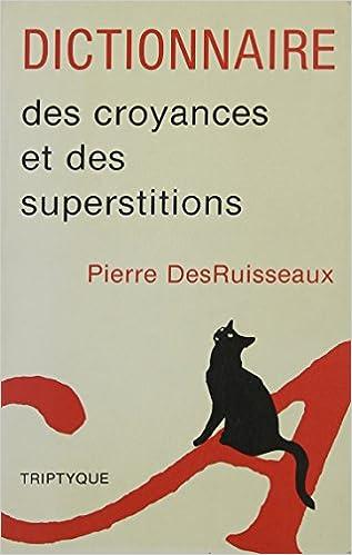Livres gratuits en ligne Dictionnaire des Croyances et des Superstitions pdf, epub