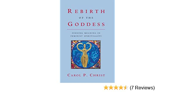 cc53b93b239d36 Rebirth of the Goddess: Finding Meaning in Feminist Spirituality - Kindle  edition by Carol P Christ. Religion & Spirituality Kindle eBooks @  Amazon.com.