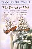 img - for The World is Flat: A Brief History of the Globalized World in the Twenty-first Century book / textbook / text book