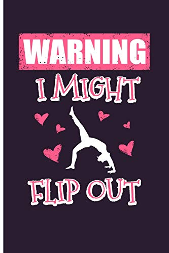 Warning I Might Flip Out: Cheerleading Notebooks Gymnastics Gifts For Girls - Blank Lined Journal Planner por Eve Emelia