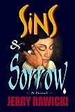 Sins and Sorrow, Jerry Rawicki, 097909500X