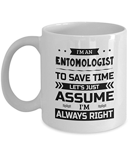 Entomologist Mug - To Save Time Let's Just Assume I'm Always Right - Funny Novelty Ceramic Coffee & Tea Cup Cool Gifts for Men or Women with Gift (Female Investigator Costume)
