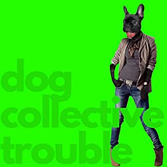 Trouble by Dog Collective on Amazon Music - Amazon com