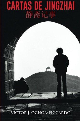 Cartas de Jingzhai (静斋记事): Reminiscencias estudiantiles en China 1976-1981 (Spanish Edition) [Victor J. Ochoa-Piccardo] (Tapa Blanda)