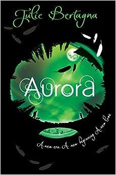 Book Aurora by Julie Bertagna (2011-06-01)