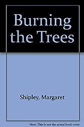 Burning the Trees