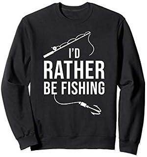 I'd rather be Fishing  Fisherman Funny Fishing Sweatshirt T-shirt | Size S - 5XL