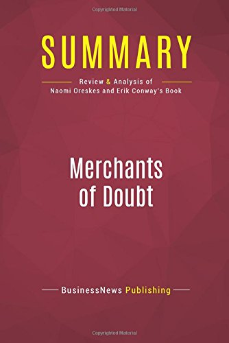 Summary: Merchants of Doubt: Review and Analysis of Naomi Oreskes and Erik Conway's Book