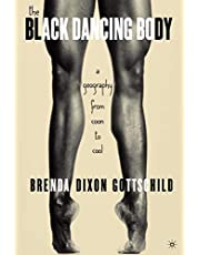 The Black Dancing Body: A Geography From Coon to Cool