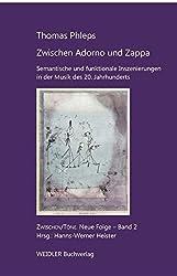 Zwischen Adorno und Zappa: Semantische und funktionale Inszenierungen in der Musik des 20. Jahrhunderts