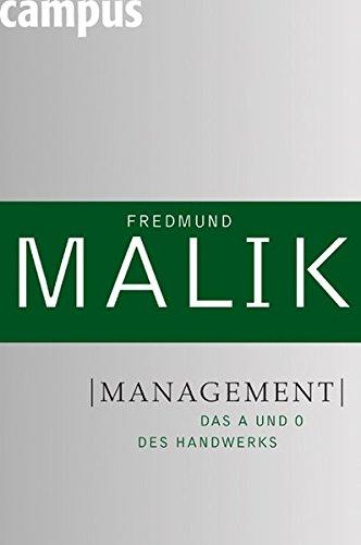 Management: Das A und O des Handwerks (Management: Komplexität meistern (Malik)) Gebundenes Buch – 12. März 2007 Fredmund Malik Campus Verlag 3593382857 Einzelne Wirtschaftszweige