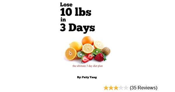 Lose 10lbs In 3 Days The Ultimate 3 Day Diet Plan Diet Plan Series Book 2
