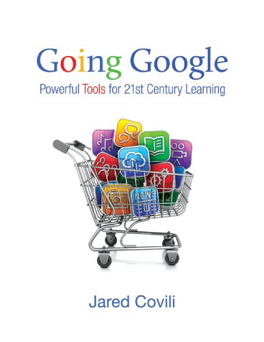 Download Going Google: Powerful Tools for 21st Century Learning Pdf