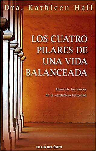 LOS CUATRO PILARES DE UNA VIDA BALANCEAD