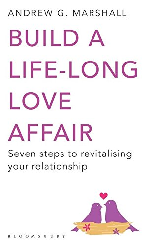 Build a Life-Long Love Affair: Seven Steps to Revitalising Your Relationship PDF
