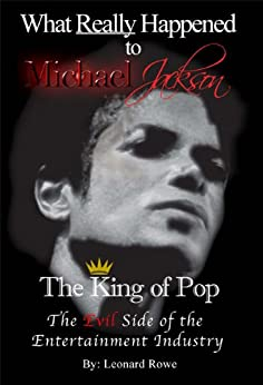 What Really Happened To Michael Jackson by [Rowe, Leonard]
