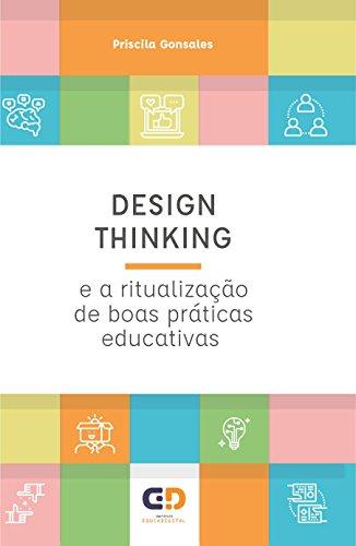 Design Thinking e a ritualização de boas práticas educativas