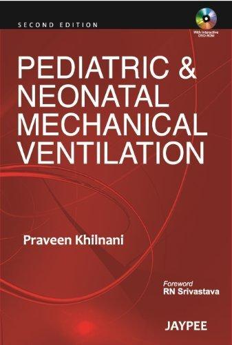Pediatric & Neonatal Mechanical Ventilation 2/E 2nd Revised Edition by Praveen Khilnani (2011) Paperback