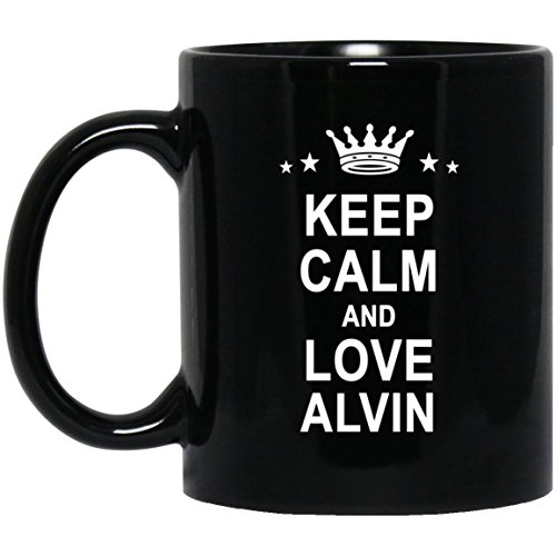 - Keep Calm And Love Alvin Coffee Mug - Custom Name Gifts for Alvin Christmas Birthday Gag Gift Coffee Mugs Tea Cup Black Ceramic 11 Oz