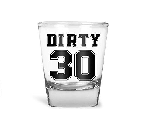 Dirty 30 - Funny 30th Birthday Gift - 1.75 OZ Shot Glass