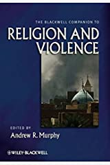 The Blackwell Companion to Religion and Violence (2011-05-16) Hardcover