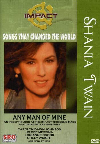 Impact! Songs That Changed The World: Shania Twain - Any Man of ()